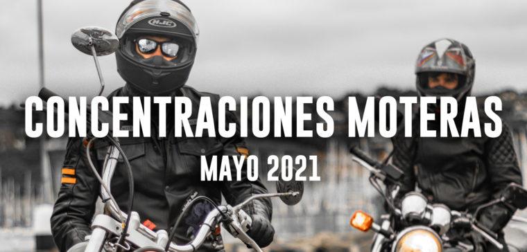 Te explicamos cuáles son las concentraciones moteras de es te mes de mayo 2021
