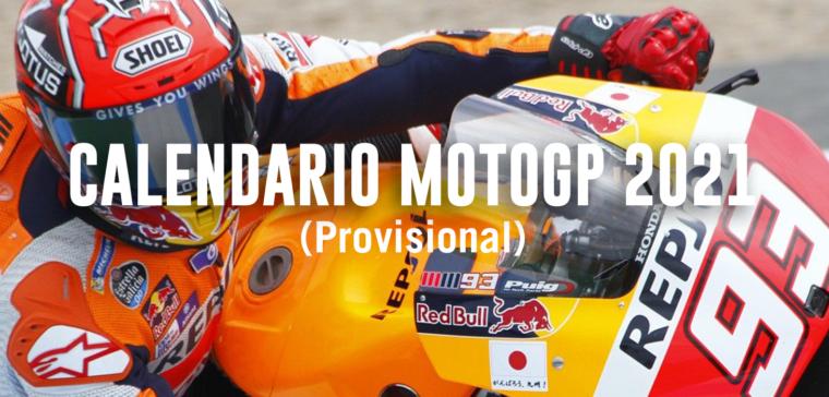 Te explicamos cómo es el nuevo calendario 2021 de MotoGP